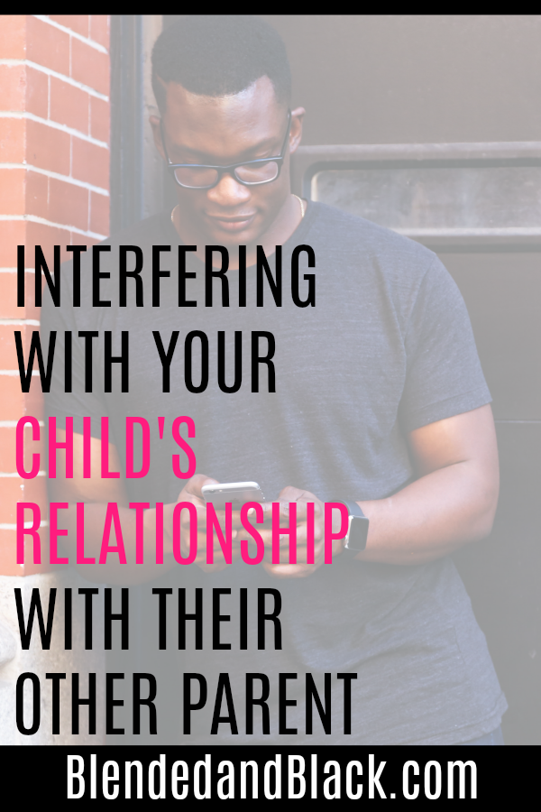 Interfering With Your Child's Relationship With Their Other Parent