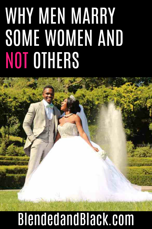 WhyMenMarrySome Women and Not Others