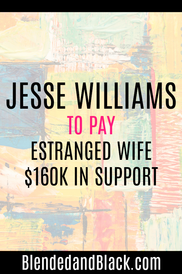 Jesse Williams to Pay Estranged Wife $160K in Support