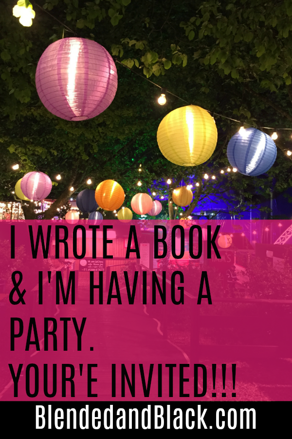 I Wrote a Book & I'm Having a Party. You're INVITED!!!