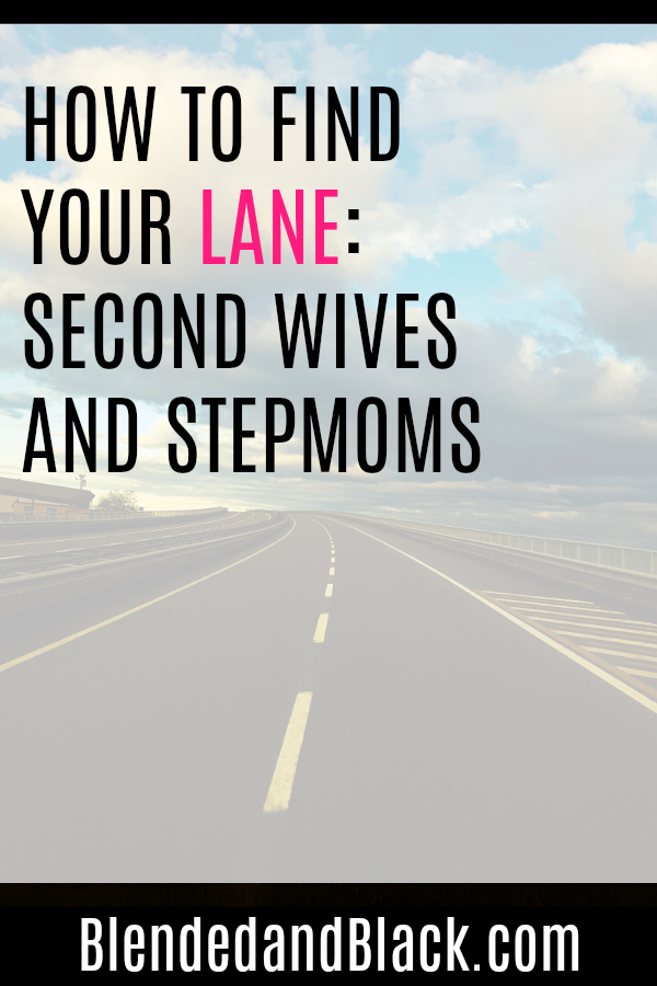 How To Find Your Lane: Second Wives and Stepmoms