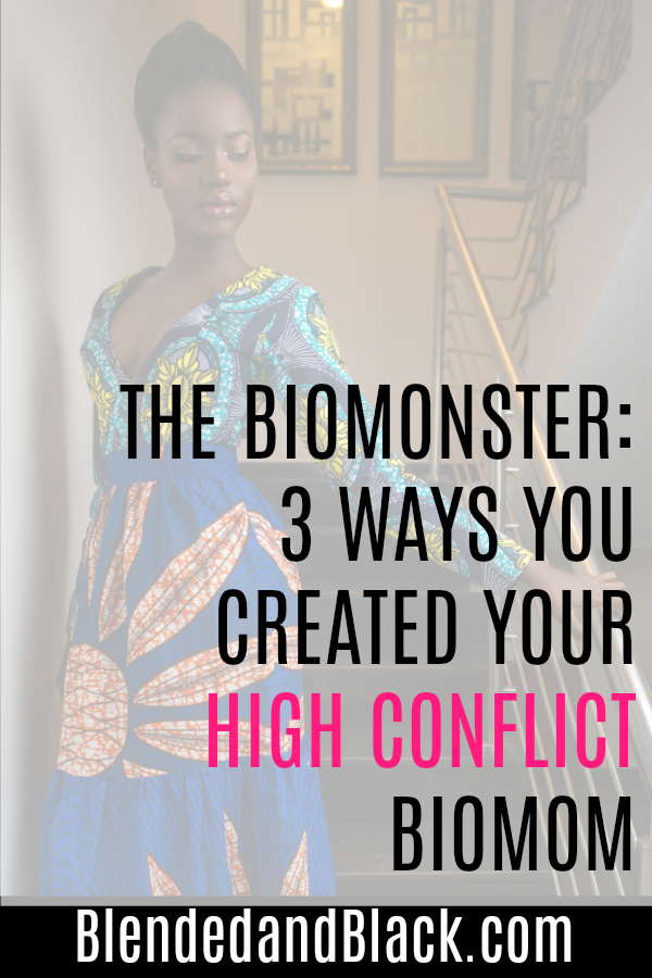 The BioMonster: 3 Ways YOU Created Your High Conflict Bio Mom