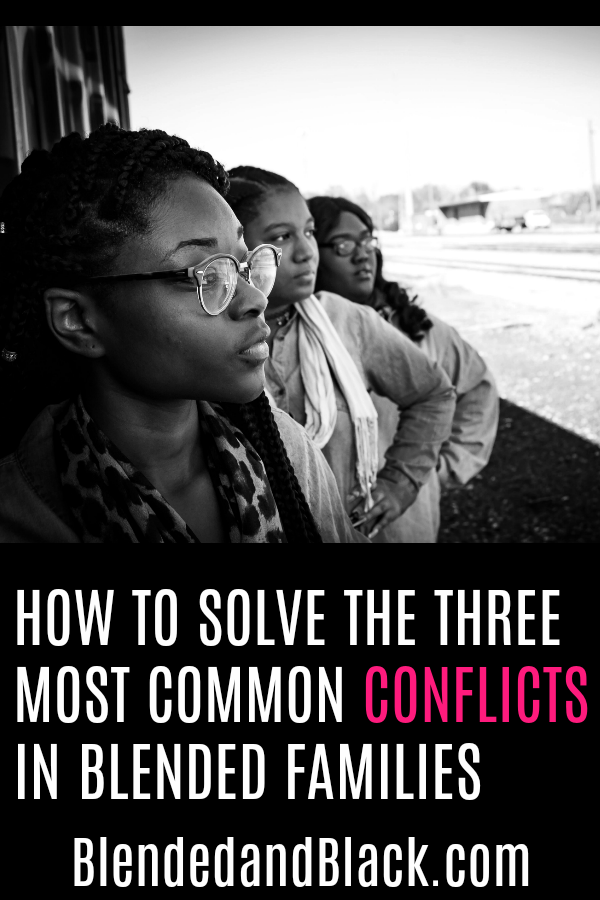 How to Solve the Three Most Common Conflicts in Blended Families