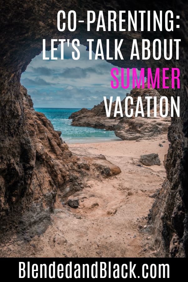 Co-Parenting: Let's Talk About Summer Vacation
