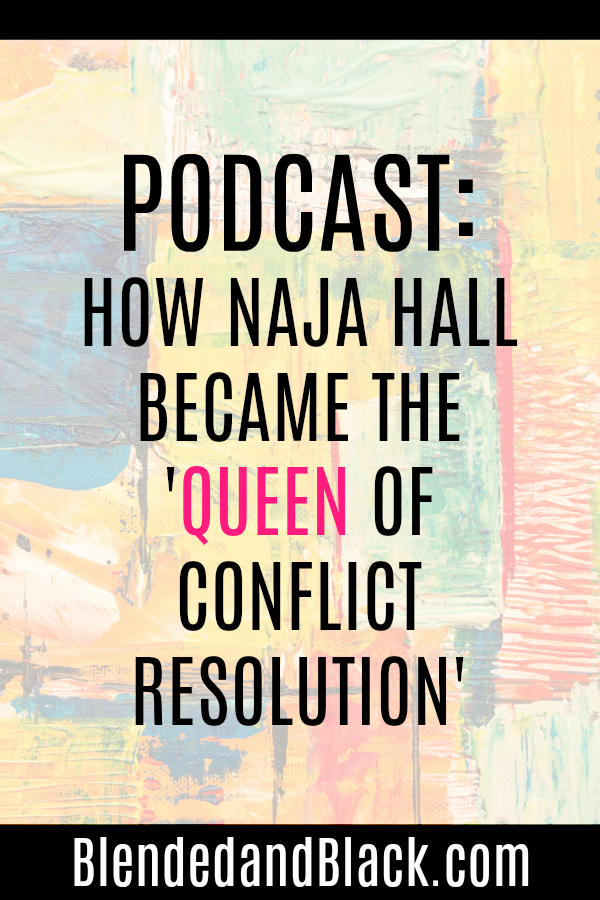 PODCAST: How Naja Hall became the 'Queen of Conflict Resolution'