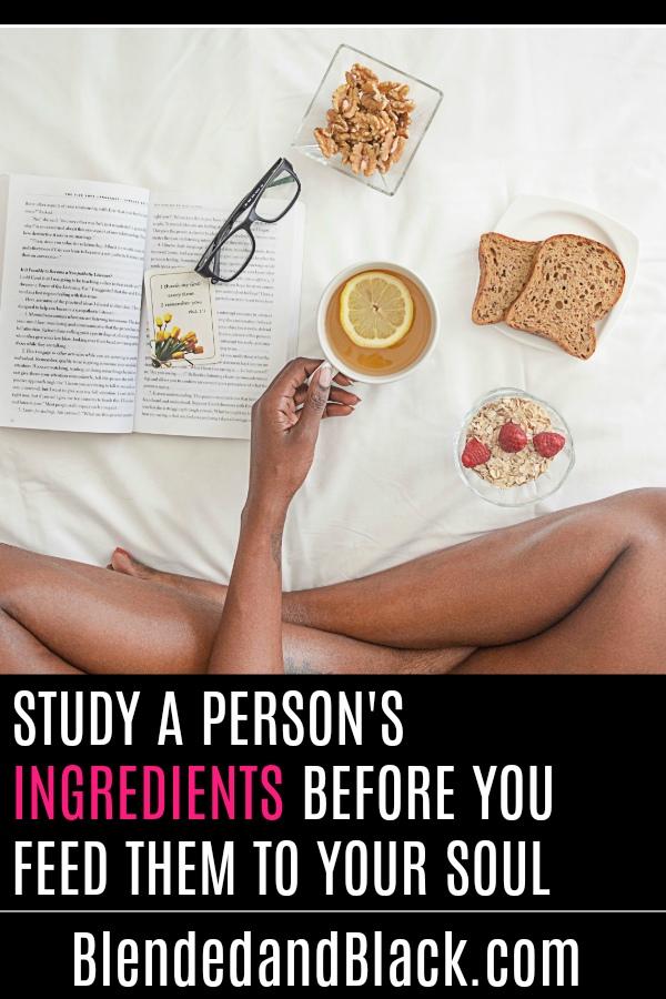 Study a Person's Ingredients Before You Feed Them to Your Soul
