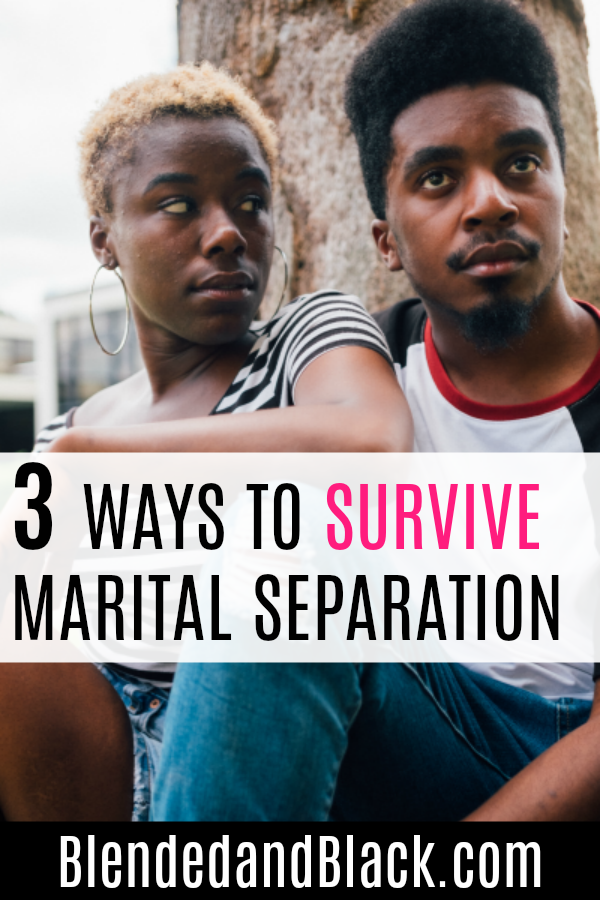 3 Ways to Survive Marital Separation