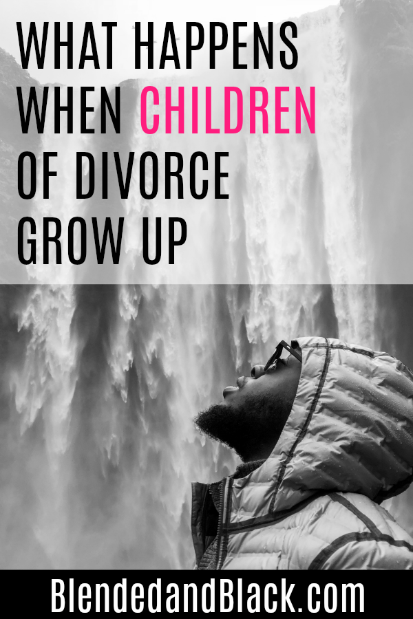 What Happens When Children of Divorce Grow Up