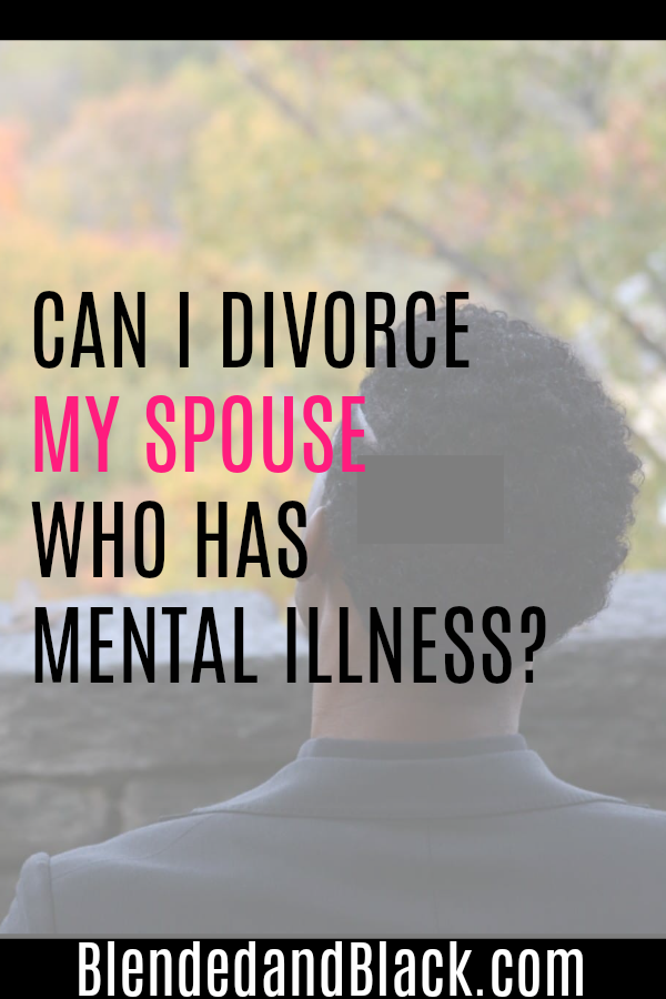 Can I Divorce My Spouse Who Has Mental Illness