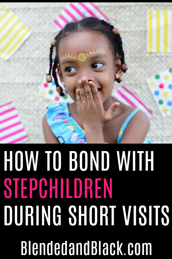 How to Bond With Step Children During Short Visits