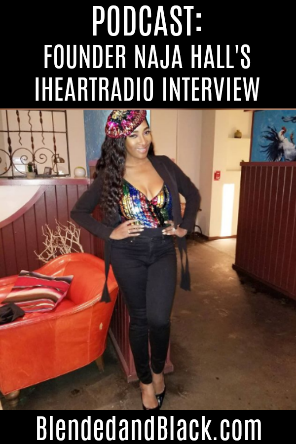 PODCAST: Founder Naja Hall's iHeartRadio Interview!